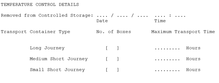 Date removed from cold storage and tick box for type of transport box used